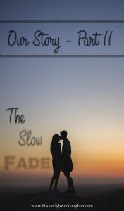 Our Story Part 2 - The Slow Fade #hisdearlyloveddaughter His Dearly Loved Daughter #marriage marriage #sexualaddiction sexual addiction #ourstory #infidelity infidelity #beautyfromashes Beauty from Ashes