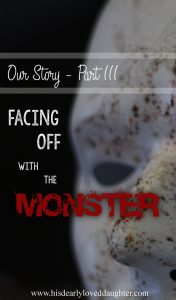 Our Story Part 3 - Facing off with the Monster #hisdearlyloveddaughter His Dearly Loved Daughter #marriage marriage #sexualaddiction sexual addiction #ourstory #infidelity infidelity #beautyfromashes Beauty from Ashes