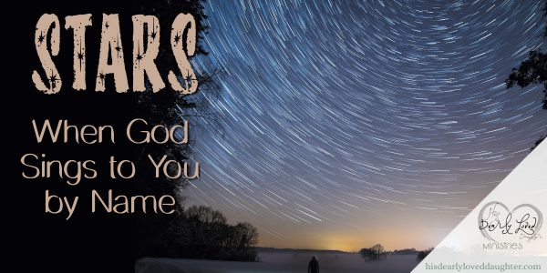 Stars - When God Sings to You By Name