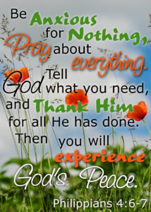 Be anxious for nothing, pray about everything. Tell God what you need and thank Him for all He has done. Then you will experience God's peace. Philippians 4:6-7 #Verses #Bible #Scripture #WordOfGod #HisDearlyLovedDaughter #truth