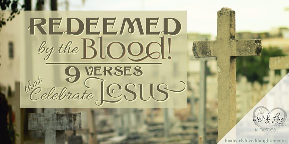 Redeemed by the Blood - Nine Verses the Celebrate Jesus