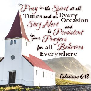 Pray in the Spirit at all times and on every occasion. Stay alert and be persistent in your prayers for all believers everywhere. Ephesians 6:18 Scripture, Verses, Bible Verse, Body of Christ, Testimony #hisdearlyloveddaughter #Scripture #Verses #Bible #Verse #BodyofChrist #Testimony