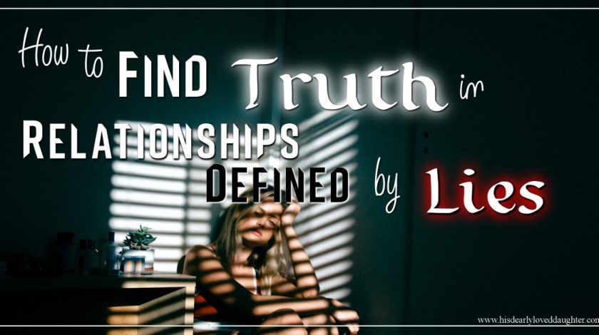 How to Find Truth in Relationships Defined by Lies