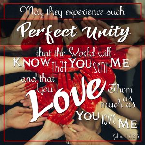 May the experience such perfect unity that the world will know that You sent Me and that You love them as much as You love Me. John 17:23 #Verses #Bible #Scripture #WordOfGod #truth #HisDearlyLovedDaughter #unity #love