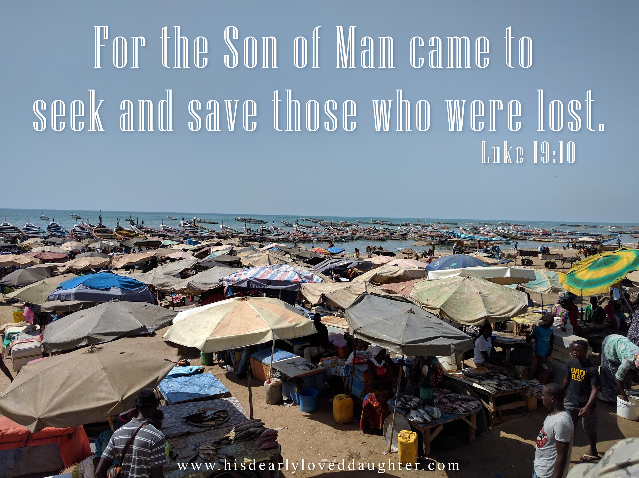 For the Son of Man came to seek and save those who were lost. Luke 19:10