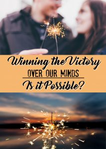 Have you ever wondered if it's even possible to win the victory over unwelcome thoughts in your mind? The Bible offers some simple, though not easy steps to show us how to achieve victory. #HisDearlyLovedDaughter #OCD #Depression #Anxiety #itsallinyourmind #thoughtlife #mindgames #victory #mindcontrol