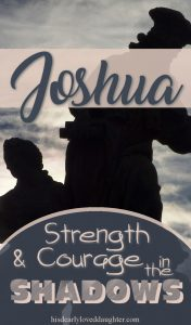 Joshua: A Strong and Courageous Life of Victory Part 1 - Strength & Courage in the Shadows of Giants. #hisdearlyloveddaughter #joshua #moses #israel #history #humility #discipleship #biblestudy #courage