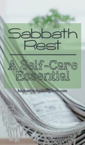 What Surviving Betrayal Taught Me About Self-Care Part 3 - Does God Care if I Make Time for Rest? #HisDearlyLovedDaughter #Selfcare #rest #truth #sabbath #sabbathrest #Biblestudy