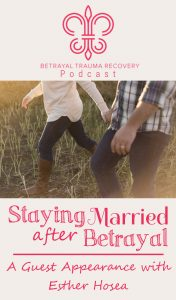 Listen to an encouraging podcast with Esther Hosea and Anne from Betrayal Trauma Recovery. They'll discuss some of Esther's story and how she chose to stay in her marriage after discovering her husband's many betrayals and sexual addiction. #hisdearlyloveddaugter #betrayaltraumarecovery #marriage #throughbetterorworse