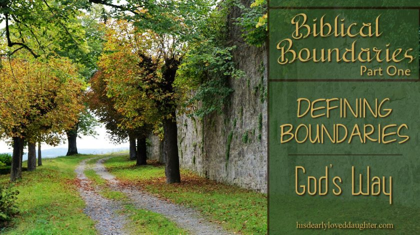 Part One in the Biblical Boundaries Series