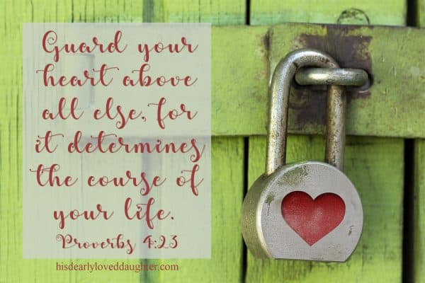 Guard your heart above all else, for it determines the course of your life. Provers 4:23