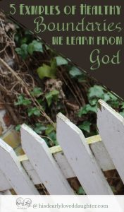5 Examples of Healthy Boundries We Learn From God