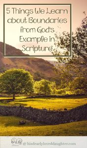 5 Things we learn about boundaries from God's example in Scripture
