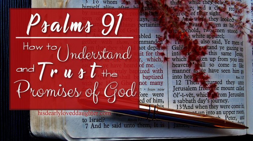 Psalms 91 - How to Understand and Trust the Promises of God