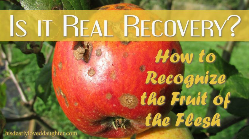 Is it Real Recovery? - How to Recognize the Fruit of the Flesh.