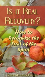 Is it Real Recovery? How to Recognize the fruit of the Spirit