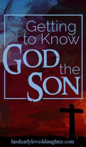 Getting to Know God the Son