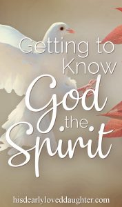 Getting to Know God the Spirit
