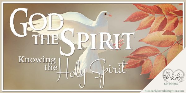 God the Spirit - Knowing the Holy Spirit