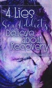 4 Lies Sex Addicts Believe about Recover7 - 2