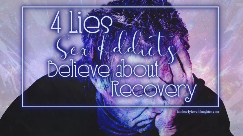 4 Lies Sex Addicts Believe about Recovery
