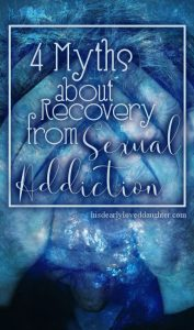 4 Myths about Recovery from Sexual Addiction