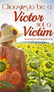 Choosing to be a victor, not a victim
