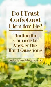 Do I Trust God's Good Plan for Me?