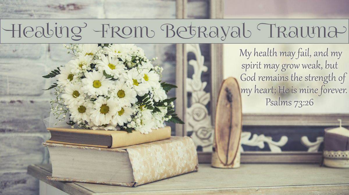 Healing from Betrayal Trauma