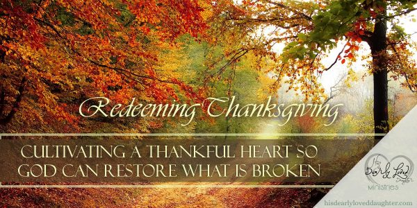 Cultivating a Thankful Heart so God Can Restore what is Broken