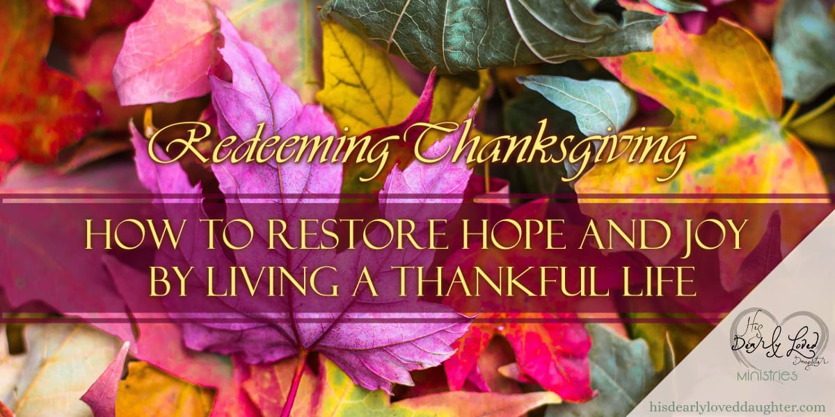 How to Restore Hope and Joy by Living a Thankful Life