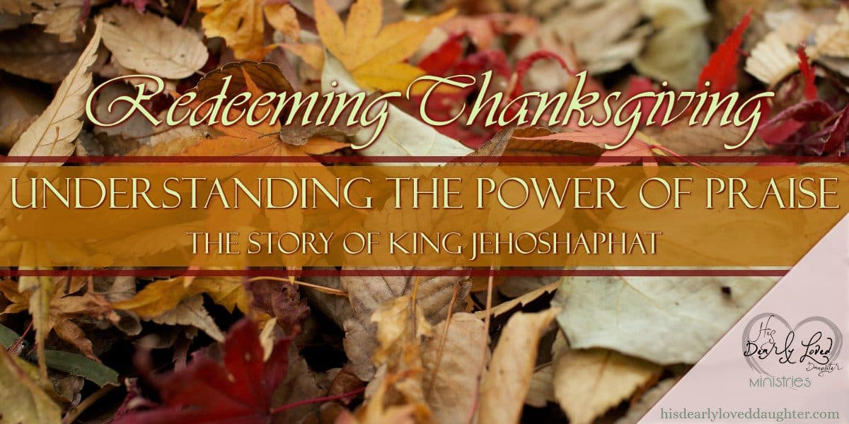 Understanding the Power of Praise - The Story of King Jehoshaphat