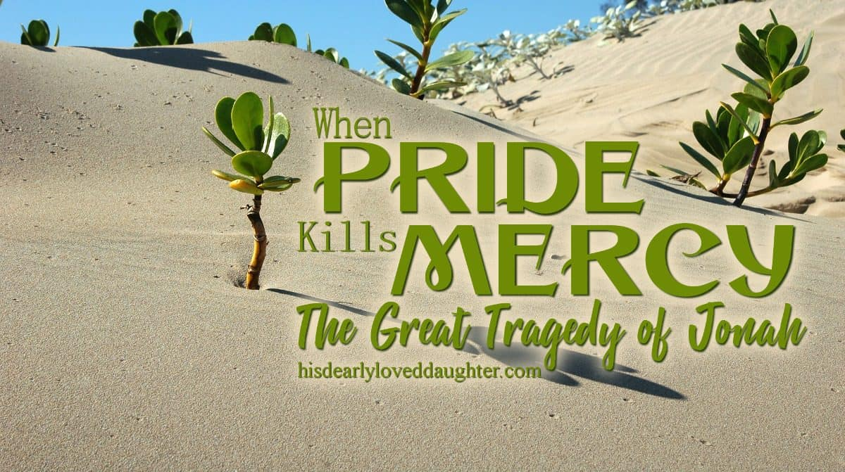 When Pride Kills Mercy - The Great Tragedy of the Jonah Bible Story