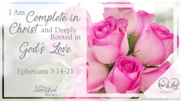 I Am Complete in Christ and Deeply Rooted in God's Love