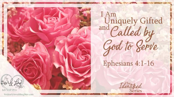 I Am Uniquely Gifted and Called by God to Serve