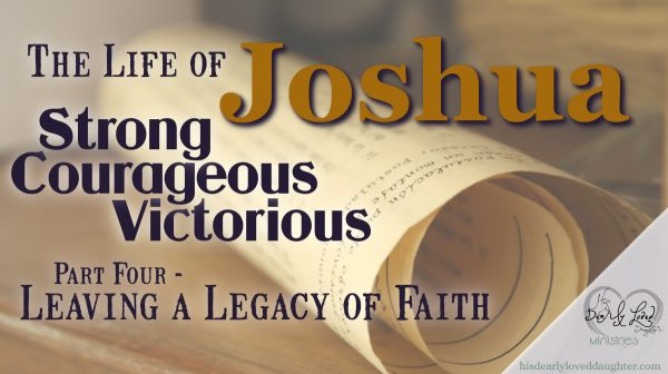 Joshua - Leaving a Legacy of Faith featured image