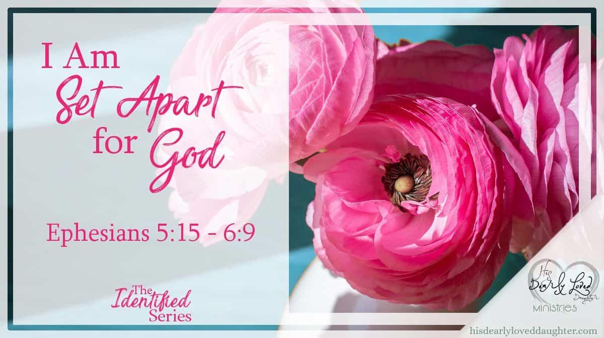 I Am Set Apart for God
