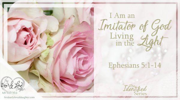 I Am an Imitator of God; Living in the Light