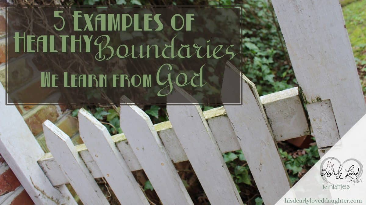 5 Examples of Healthy Boundaries We Learn From God