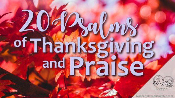 20 Psalms of Thanksgiving and Praise