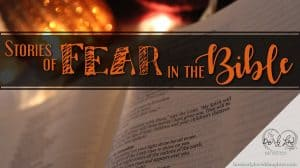 Stories of Fear in the Bible