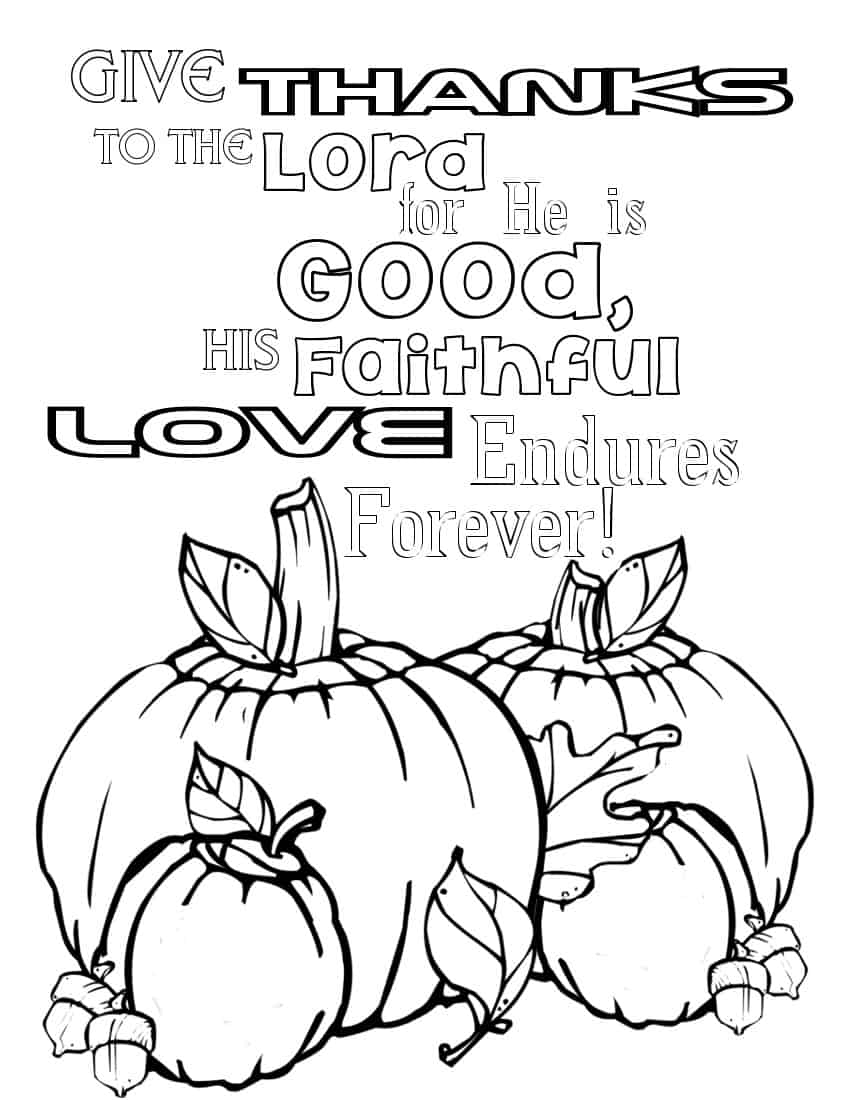 Give thanks to the Lord for He is good, His faithful love endures forever. Coloring page