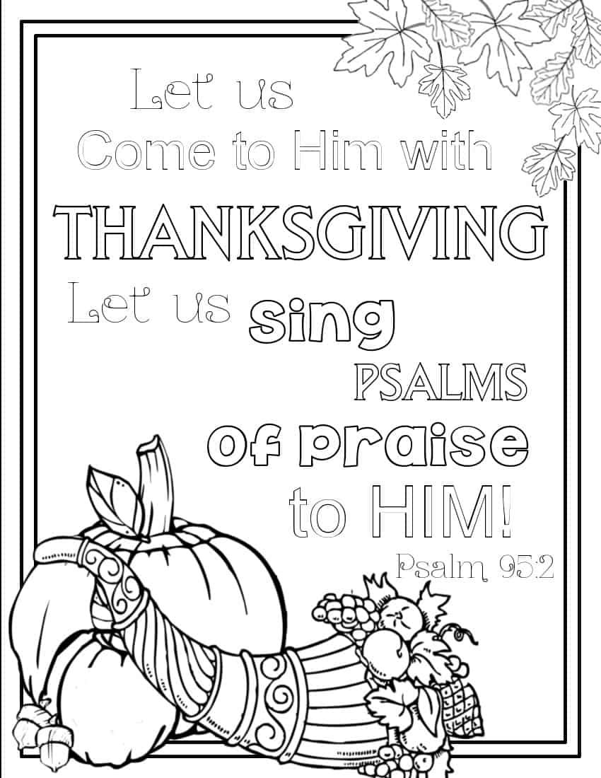 Let us come to Him with THANKSGIVING. Let us sing psalms of praise to Him. coloring page
