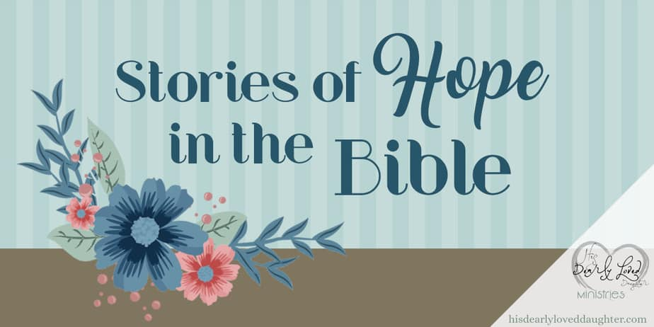 Stories of Hope in the Bible