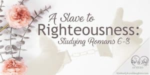 A Slave to Righteousness